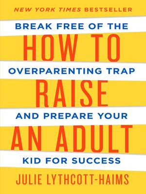 cover image of How to Raise an Adult