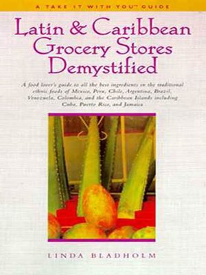 cover image of Latin & Caribbean Grocery Stores Demystified