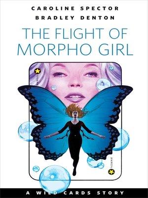 cover image of The Flight of Morpho Girl