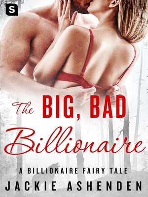 cover image of The Big, Bad Billionaire--A Billionaire Romance