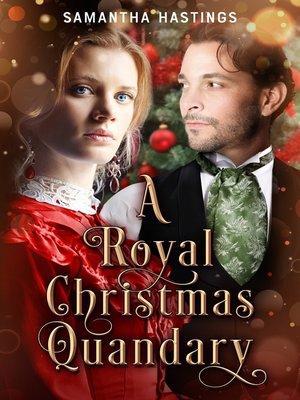 cover image of A Royal Christmas Quandary