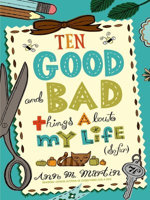 cover image of Ten Good and Bad Things About My Life (So Far)