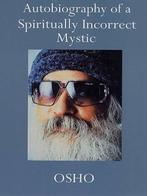 cover image of Autobiography of a Spiritually Incorrect Mystic