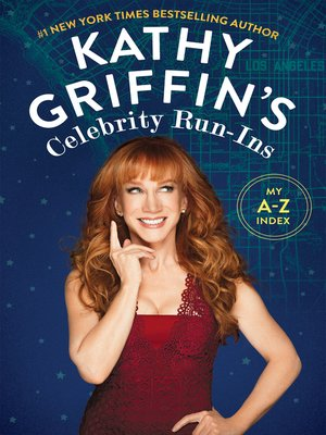 cover image of Kathy Griffin's Celebrity Run-Ins