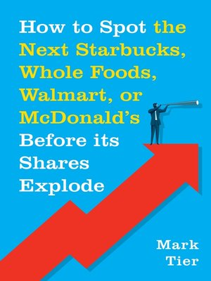 cover image of How to Spot the Next Starbucks, Whole Foods, Walmart, or McDonald's BEFORE Its Shares Explode