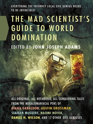 cover image of The Mad Scientist's Guide to World Domination