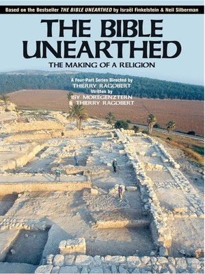 cover image of The Bible Unearthed: The Making of a Religion, Episode 3