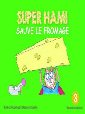 cover image of Super Hami sauve le fromage