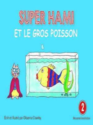 cover image of Super Hami et le gros poisson