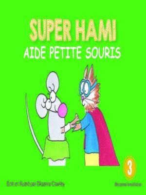 cover image of Super Hami aide Petite Souris
