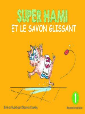 cover image of Super Hami et le savon glissant