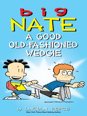 cover image of Big Nate: A Good Old-Fashioned Wedgie