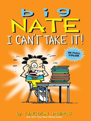 cover image of Big Nate: I Can't Take It!