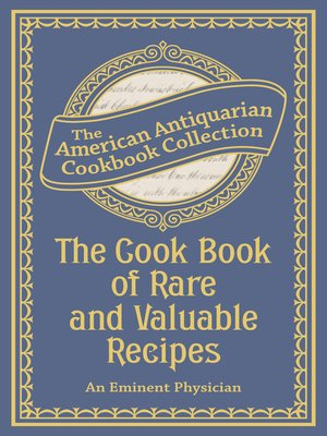 cover image of The Cook Book of Rare and Valuable Recipes