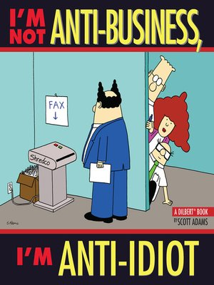cover image of I'm Not Anti-Business, I'm Anti-Idiot