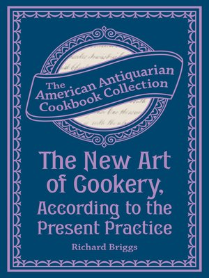 cover image of The New Art of Cookery, According to the Present Practice