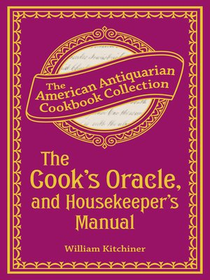 cover image of The Cook's Oracle, and Housekeeper's Manual