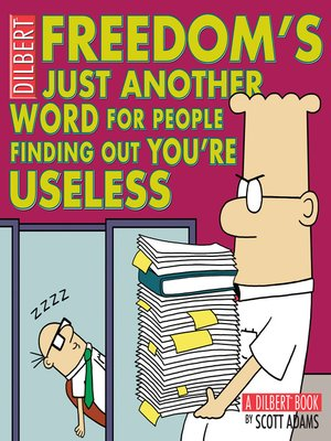 cover image of Freedom's Just Another Word for People Finding Out You're Useless