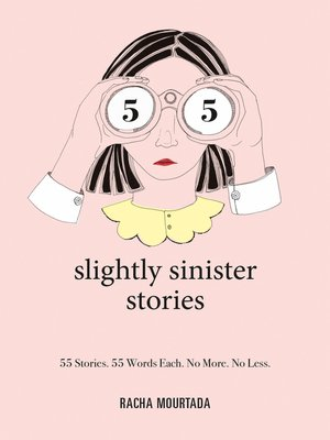 cover image of 55 Slightly Sinister Stories