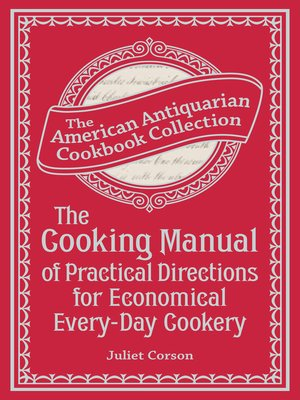 cover image of The Cooking Manual of Practical Directions for Economical Every-Day Cookery
