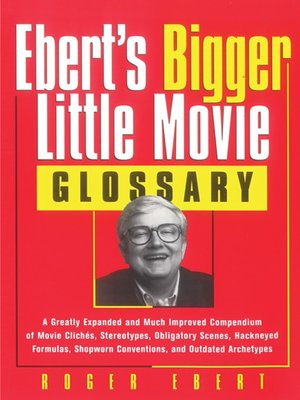 cover image of Ebert's Bigger Little Movie Glossary