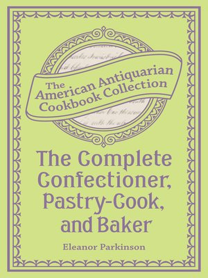 cover image of The Complete Confectioner, Pastry-Cook, and Baker