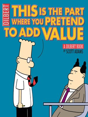 cover image of This Is the Part Where You Pretend to Add Value