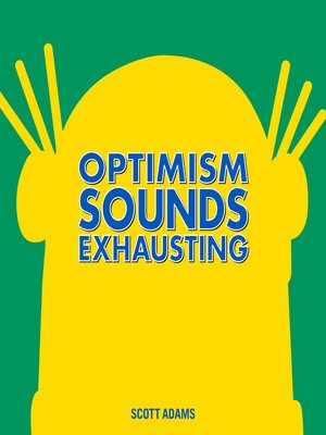 cover image of Optimism Sounds Exhausting