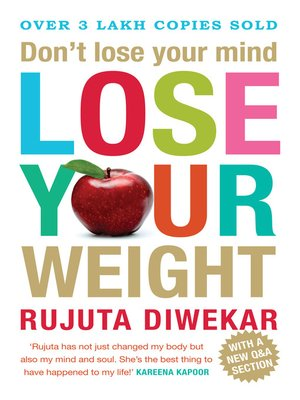 Dont lose your mind lose your weight by rujuta diwekar overdrive dont lose your mind lose your weight ccuart Choice Image