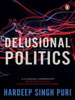cover image of Delusional Politics