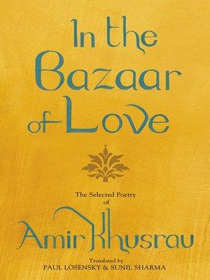 cover image of In the Bazaar of Love