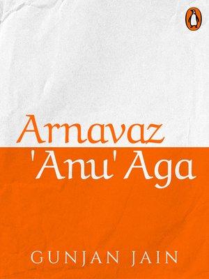 cover image of Arnavaz 'Anu' Aga
