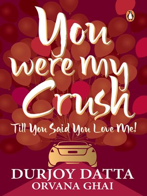 cover image of YOU WERE MY CRUSH