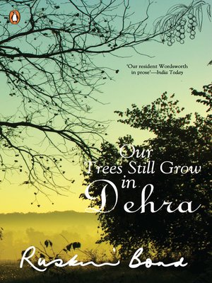 cover image of OUR TREES STILL GROW IN DEHRA