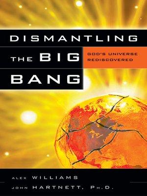 cover image of Dismantling the Big Bang