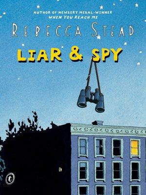 Ebook Liar Spy By Rebecca Stead