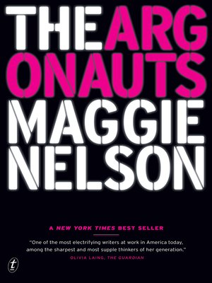 The Argonauts by Maggie Nelson.                                              AVAILABLE eBook.