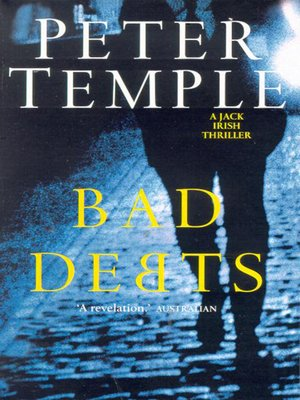 Bad Debts by Peter Temple.                                              AVAILABLE eBook.