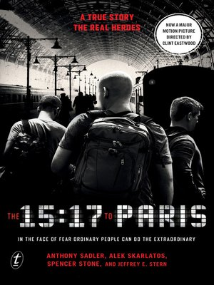 The 15:17 to Paris by Anthony Sadler.                                              AVAILABLE eBook.