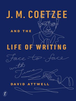 cover image of J. M. Coetzee and the Life of Writing