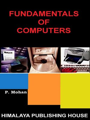 Fundamentals of computers by p mohan overdrive rakuten overdrive fundamentals of computers fandeluxe Gallery