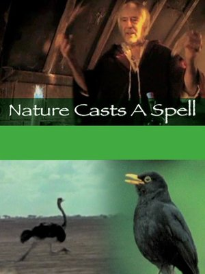 cover image of Nature Casts a Spell, Episode 1