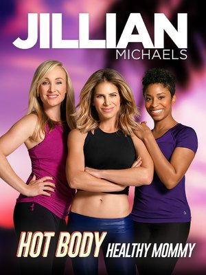 cover image of Jillian Michaels: Hot Body, Healthy Mommy, Workout 3