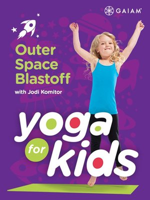cover image of Yoga for Kids: Outer Space Blast Off, Episode 4