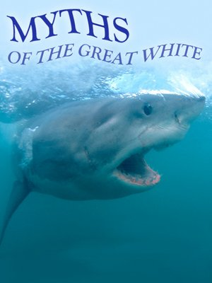 cover image of Myths Of The Great White