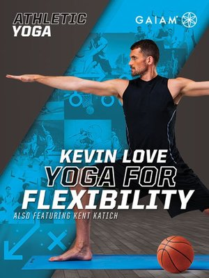 cover image of Athletic Yoga: Yoga For Flexibility with Kevin Love, Episode 4