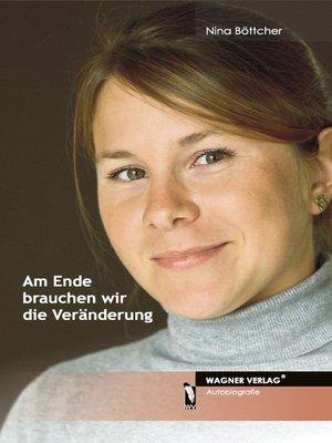cover image of Am Ende brauchen wir die Veränderung