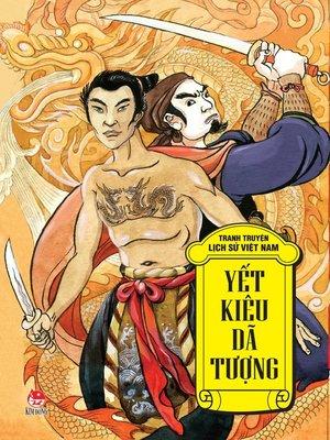 cover image of Truyen tranh lich su Viet Nam--Yet Kieu, Da Tuong