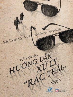 """cover image of Truyen ngan--Huong dan xu ly """"rac thai"""""""