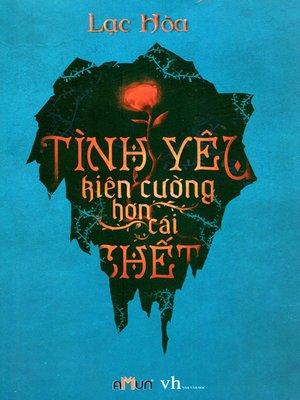 cover image of Truyen ngon tinh--Tinh yeu kien cuong hon cai chet